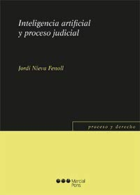 Inteligencia artificial y proceso judicial (Proceso y Derecho) por Jordi Nieva Fenoll