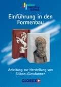 GLOREX Einführung in den Formenbau Handbuch für Silikon-Formen, Mehrere Elemente, Mehrfarbig, 15 x 21 x 0,3 cm (Formenbau-silikon)