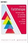 Farbtherapie/Mit Farben heilen - der sanfte Weg zur Gesundheit/Farben als Schluessel zur Seele - Christa Muth