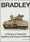 Bradley: A History of American Fighting and Suport Vehicles: A History of American Fighting and Support Vehicles