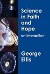 Science in Faith and Hope: An Interaction