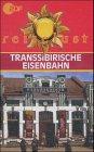 Transsibirische Eisenbahn (Reiselust)