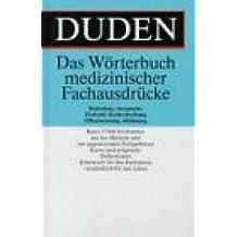 Duden. Das Wörterbuch medizinischer Fachausdrücke