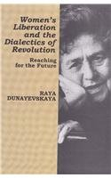 Womens Liberation and the Dialectics of Revolution: Reaching for the Future