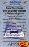 Data Warehouse Con Business Objects Y Webintelligence - G.P. Usuarios (Guias Practicas)
