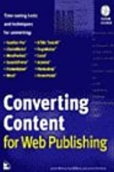CONVERTING CONTENT FOR WEB PUBLISHING. Time-saving tools and techniques, édition en anglais