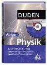 Duden. Basiswissen Schule. Physik Abitur. Buch / CD-ROM / Internet. (Lernmaterialien)