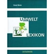 Umweltlexikon. 3.500 Stichwörter aus dem Bereich der Umwelt