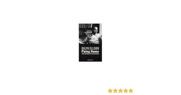 Ralph Ellison Bücher Allgemeine Kurzgeschichten Das Beste Flying Home Und Andere Geschichten