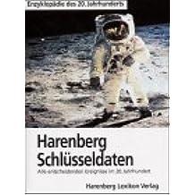 Harenberg Schlüsseldaten. Alle entscheidenden Ereignisse im 20. Jahrhundert.