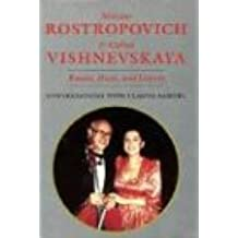 Mstislav Rostropovich and Galina Vishnevskaya: Russia, Music, and Liberty : Conversations With Claue Samuel