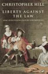 Liberty Against the Law: Some Seventeenth-Century Controversies