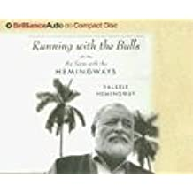 Running With The Bulls: My Years With The Hemingways (Brilliance Audio on Compact Disc)