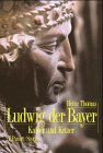 Ludwig der Bayer (1282 - 1347): Kaise...