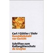 Kunstdiebstahl vor Gericht: City of Gotha v. Sotheby's / Cobert Finance S.A. (Schriften zum Kulturgüterschutz / Cultural Property Studies)