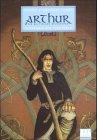 Arthur, Band 1: Myrddin der Verr?ckte. Ein keltisches Heldenepos