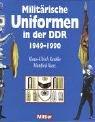 Militärische Uniformen in der DDR 1949 - 1990