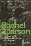 Rachel Carson: Precursora del Movimiento Ecologista par PAUL BROOKS