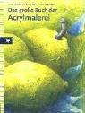 Das grosse Buch der Acrylmalerei