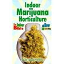 Indoor Marijuana Horticulture (Marijuana Horticulture: The Indoor/Outdoor Medical Grower's Bible)