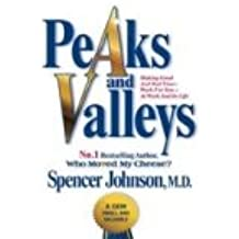 Peaks and Valleys: Making Good and Bad Times Work for You at Work and in Life