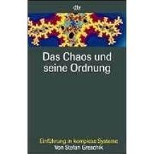 Das Chaos und seine Ordnung: Einführung in komplexe Systeme