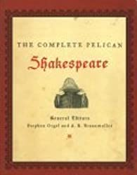 The Complete Pelican Shakespeare (Paperback) edited by Orgel and Braunmuller