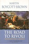 The Road To Rivoli:Napoleon's First Campaign (Cassell Military Trade Books)