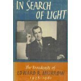 In search of light : the broadcasts of Edward R. Murrow, 1938-1961
