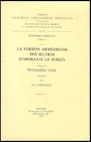 La Version Armenienne Des Oeuvres D'aphraate Le Syrien, II. Arm. 10. par G LaFontaine