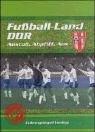 Fußball-Land DDR. Anstoß, Abpfiff, Aus