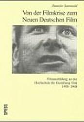 Von der Filmkrise zum Neuen Deutschen Film: Filmausbildung an der Hochschule für Gestaltung Ulm 1958-1968