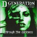 Songtexte von D Generation - Through the Darkness
