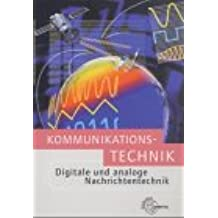 Kommunikationstechnik: Digitale und analoge Nachrichtentechnik