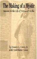 The Making of a Mystic: Seasons in the Life of Teresa of Avila by Francis L. Gross (1993-07-01)