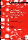 Periodizität: Eigenschaften der Hauptgruppenelemente - Nicholas C Norman