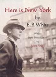 Here Is New York by E. B. White (1988-11-23)