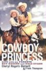 Cowboy Princess: Life With My Parents, Roy Rogers and Dale Evans