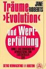 Träume, Evolution und Werterfüllung, in 2 Bdn., Bd.1, Das Erwachen des Bewußtseins zum existentiellen Sein - Jane Roberts