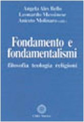 Fondamento e fondamentalismi. Filosofia, teologia, religioni