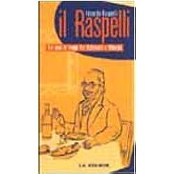 Il Raspelli. Tre anni di viaggi tra ristoranti e alberghi
