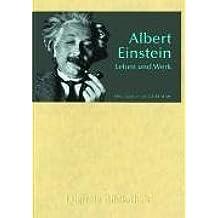 Albert Einstein - Leben und Werk