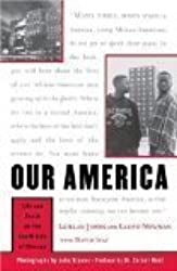 Our America: Life and Death on the South Side of Chicago by LeAlan Jones (1997-06-23)