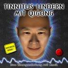 Tinnitus lindern mit Qigong :Übungsanleitung auf CD