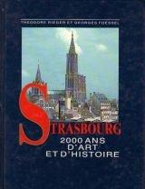 Strasbourg : 2000 ans d'art et d'histoire par Théodore Rieger, Georges Foessel, Paul Reiser (Relié)