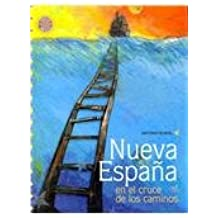 Nueva Espana en el cruce de los caminos / New Spain in the Crossing of the Ways (Huellas De Mexico: Espejo de vidas / Footprints of Mexico: Mirror of Lives)
