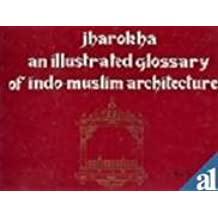 Jharokha: Illustrated Glossary of Indo-Muslim Architecture