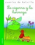 La cigarra y la hormiga / The Grasshopper and the Ant