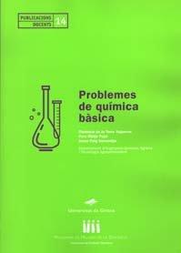 Problemes de química bàsica (Publicacions Docents) por Florencio de la Torre