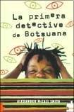 La primera detective de botsuana par Alexander McCall Smith